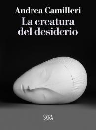 Camilleri Creatura del desiderio
